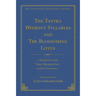 Wisdom Publications The Tantra without Syllables, and The Blossoming Lotus, translated by Malcolm Smith