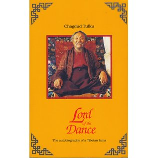 Padma Publishing Lord of the Dance, The Autobiography of a Tibetan Lama, by Chagdud Tulku