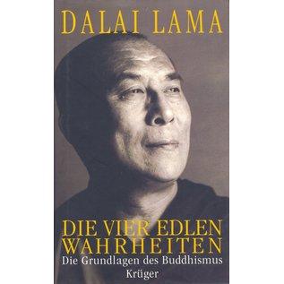 Wolfgang Krüger Verlag Die Vier Edlen Wahrheiten, Die Grundlagen des Buddhismus, von Dalai Lama