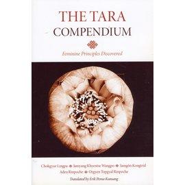 Rangjung Yeshe Publications The Tara Compendium, by Chokgyur Lingpa, Jamyang Khyentse Wanpo, Jamgön Kongtrul, Adeu Rinpoche, Orgyen Topgyal Rinpoche, transl. by Erik Pema Kunsang