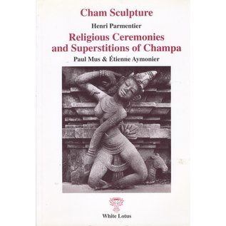 White Lotus Cham Sculpture, Sculpture of the Tourane Museum,  by Henri Parmentier and: Religious Ceremonies and Superstitions of Champa, by Paul Mus and Etienne Aymonier