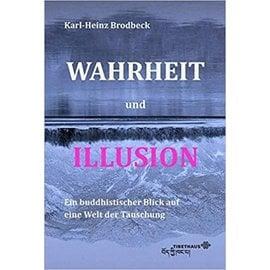 Tibethaus Wahrheit und Illusion, von Karl-Heinz Brodbeck