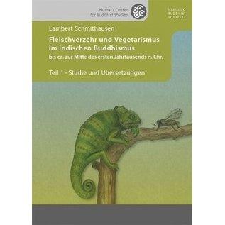 Projekt Verlag Fleischverzehr und Vegetarismus im indischen Buddhismus bis ca. zur Mitte des ersten Jahrtausends n. Chr., Teil 3 Editionen, von Lambert Schmithausen  - Copy
