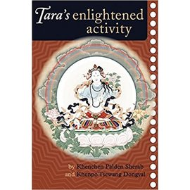 Snow Lion Publications Tara's enlightened activity, by Khenchen Palden Sherab and Khenpo Tsewang Dongyal