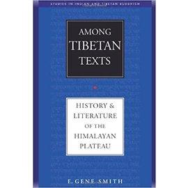 Wisdom Publications Among Tibetan Texts, by E. Gene Smith