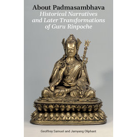 Garuda Verlag About Padmasambhava: Historical Narratives and Later Transformations of Guru Rinpoche, by Geoffrey Samuel and Jamyang Oliphant of Rossie
