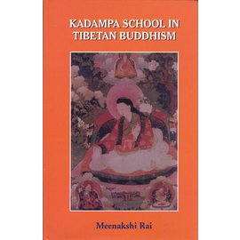 Saujanya Publications Kadampa School in Tibetan Buddhism, by Meenakshi Rai