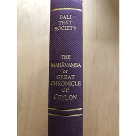 The Pali Text Society, Lancaster The Mahavamsa, translated by Wilhelm Geiger