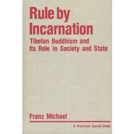 Westview Press Boulder CO Rule by Incarnation, by Franz Michael