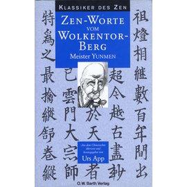 O.W. Barth Zen-Worte vom Wolkentor-Berg: Meister Yunmen, von Urs App