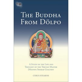 Snow Lion Publications The Buddha from Dölpo, by Cyrus Stearns