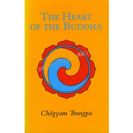 Shambhala The Heart of the Buddha, by Chögyam Trungpa