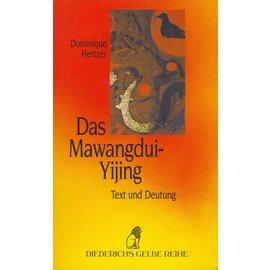 Diederichs Gelbe Reihe Das Mawangdui-Yijing: Text und Deutung, von Dominique Hertzer