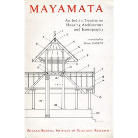 Sitharam Bartha Institute of Scientific Research, Delhi Mayamata: An Indian Treatise on Housing Architecture and Iconography, translated by Bruno Dagens