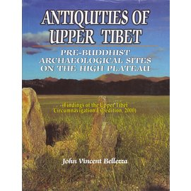 Adroit Publisher Antiquities of Upper Tibet, by John Vincent Bellezza