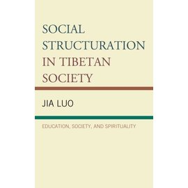 Lexington Books Social Structuration in Tibetan Society, by Jia Luo