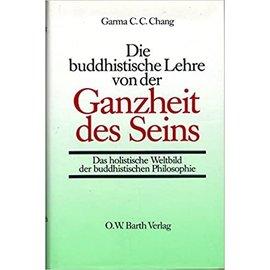 O.W. Barth Die buddhistische Lehre von der Ganzheit des Seins, von Garma C.C. Chang