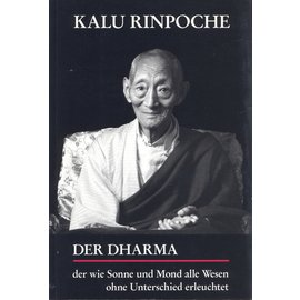Kagyü-Dharma-Verlag Mechernich Der Dharma der wie Sonne und Mond alle Wesen ohne Unterschied erleuchtet, von Kalu Rinpoche