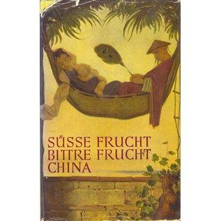 Wolfgang Krüger Verlag Süsse Frucht Bittre Frucht China, von Nora Waln