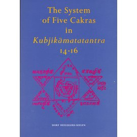Egbert Forsten The System of the Five Cakras in the Kubjikamatatantra, by Dory Heilijgers-Seelen