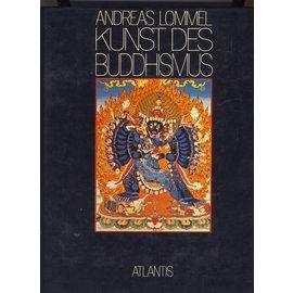 Atlantis Verlag Zürich Die Kunst des Buddhismus, von Andreas Lommel