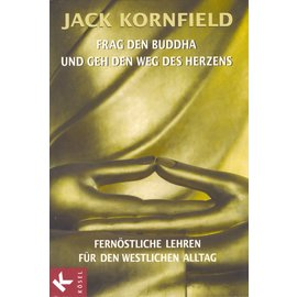Kösel Verlag Frag den Buddha und geh den Weg des Herzens, von Jack Kornfield