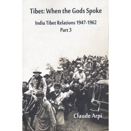 Vij Books India Pct Ltd Tibet: When the Gods spoke, by Claude Arpi