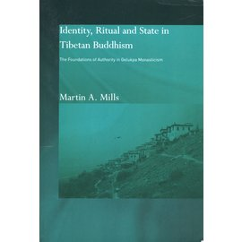 Routledge Identity, Ritual and State in Tibetan Buddhism, by Martin A. Mills