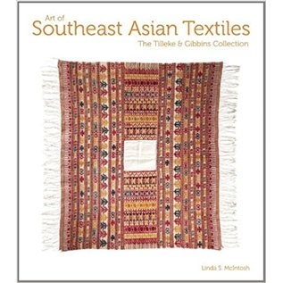 Serindia Publications ART OF SOUTHEAST ASIAN TEXTILES: The Tilleke and Gibbins Collection by Linda S. McIntosh
