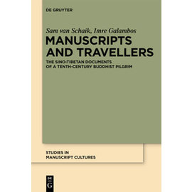 Mouton de Gruyter Manuscripts and Travellers, by Sam van Schaik, Imre Galambos