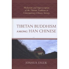 Lexington Books Tibetan Buddhism among Han Chinese, by Joshua Esler