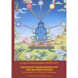 Vajra Publications The Eighty Mahasiddhas of the Mothertantra,  by Tsadzin Lopön Geshe Mönlam Wangyal