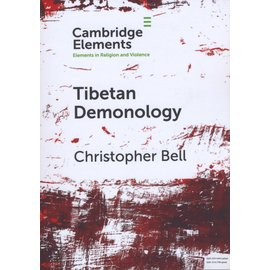 Cambridge Elements Tibetan Demonology, by Christopher Bell