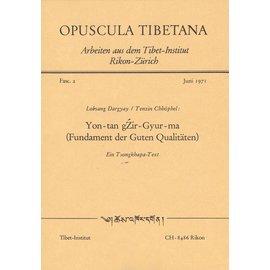 Opuscula Tibetana Yon-tan gZir-Gyur-ma (Fundament der Guten Qualitäten, von Lobsang Dargyay und Tenzin Chhöphel