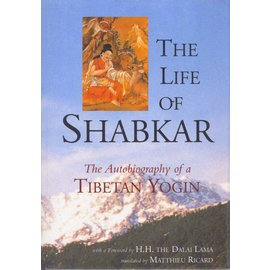 Snow Lion Publications The Life of Shabkar: The autobiogrphy of a Tibetan Yogi,  translated by Mathieu Ricard