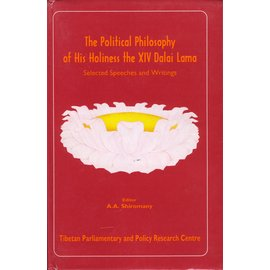 Tibetan Parlamentary and Policy Research Centre, New Delhi The Political Philosophy of His Holiness the XIV Dalai Lama, by A.A. Shiromany