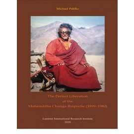 LIRI The Perfect Liberation of the Mahasiddha Chunga Rinpoche (1899-1980) by Michael Pahlke