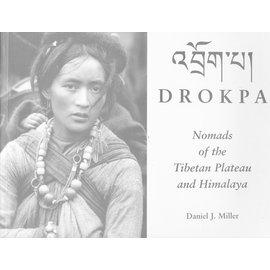 Vajra Publications Drokpa: Nomads of the Tibetan Plateau and Himalaya, by Daniel J. Miller