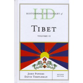 Rowman & Littlefield Publishers Historical Dictionary of Tibet, Volume 2, by John Powers and David Templeman