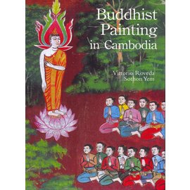 River Books Bangkok Buddhist Painting in Cambodia, by Vittorio Roveda and Sothon Yem