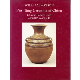 Faber & Faber London Pre-Tang Ceramics of China, by William Watson
