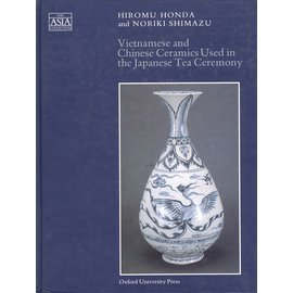 Oxford University Press Vietnamese and Chinese Ceramics used in the Japanese Tea Ceremony, by Hiromu Honda and Noriki Shimazu