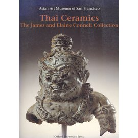 Asian Art Museum of San Francisco Thai Ceramics: The James and Elaine Cennell Collection