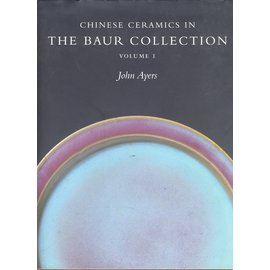 Collection Baur, Geneve Chinese Ceramics in the Baur Collection, Volume 1, by John Ayers