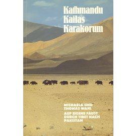 Verlag Hermann Schmidt Mainz Kathmandu, Kailas, Karakorum: Auf eigene Faust durch Tibet nach Pakistan, von Michaela und Thomas Wahl