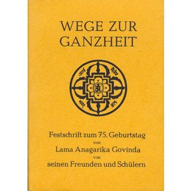 Kasar Devi Ashram Publikationen, Almora Wege zur Ganzheit: Festschrift zum 75. Geburtstag von Lama Anagorika Govinda, von seinen Freunden und Schülern
