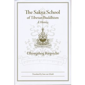 Wisdom Publications The Sakya School of Tibetan Buddhism, A History, by Sam van Schaik