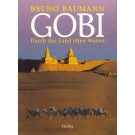 Herbig Verlagsbuchhandlung München Gobi: Durch das Land ohne Wasser, von Bruno Baumann