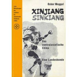 Verbund Stiftung Deutsches Übersee Institut Xinjiang - Sinkiang, das zentralasiatische China, eine Landeskunde, von Oskar Weggel