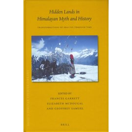 Brill Hidden Lands in Himalayan Myth and History, ed. by Frances Garrett, Elizabeth Mcdougal, Geoffrey Samuel